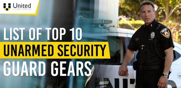 List of Top 10 Unarmed Security Guard Gears